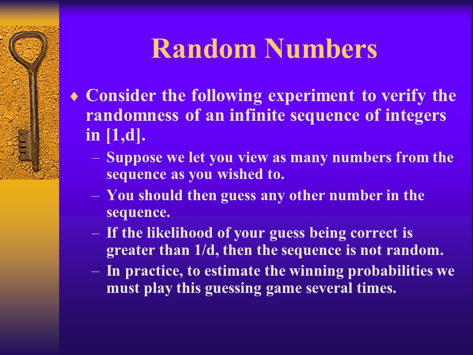 Random Numbers Consider the following experiment to verify the randomness of an infinite sequence of integers in [1,d].